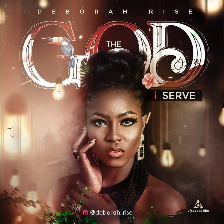 The God I Serve - Deborah Rise