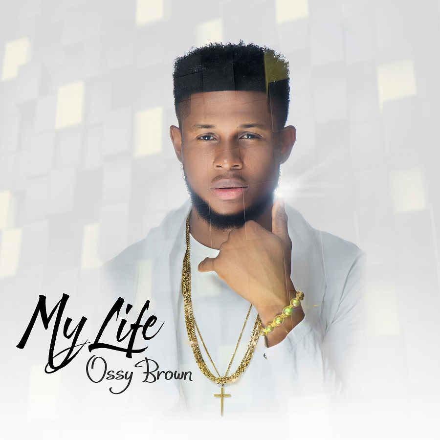 Ossy Brown - My Life - Artwork