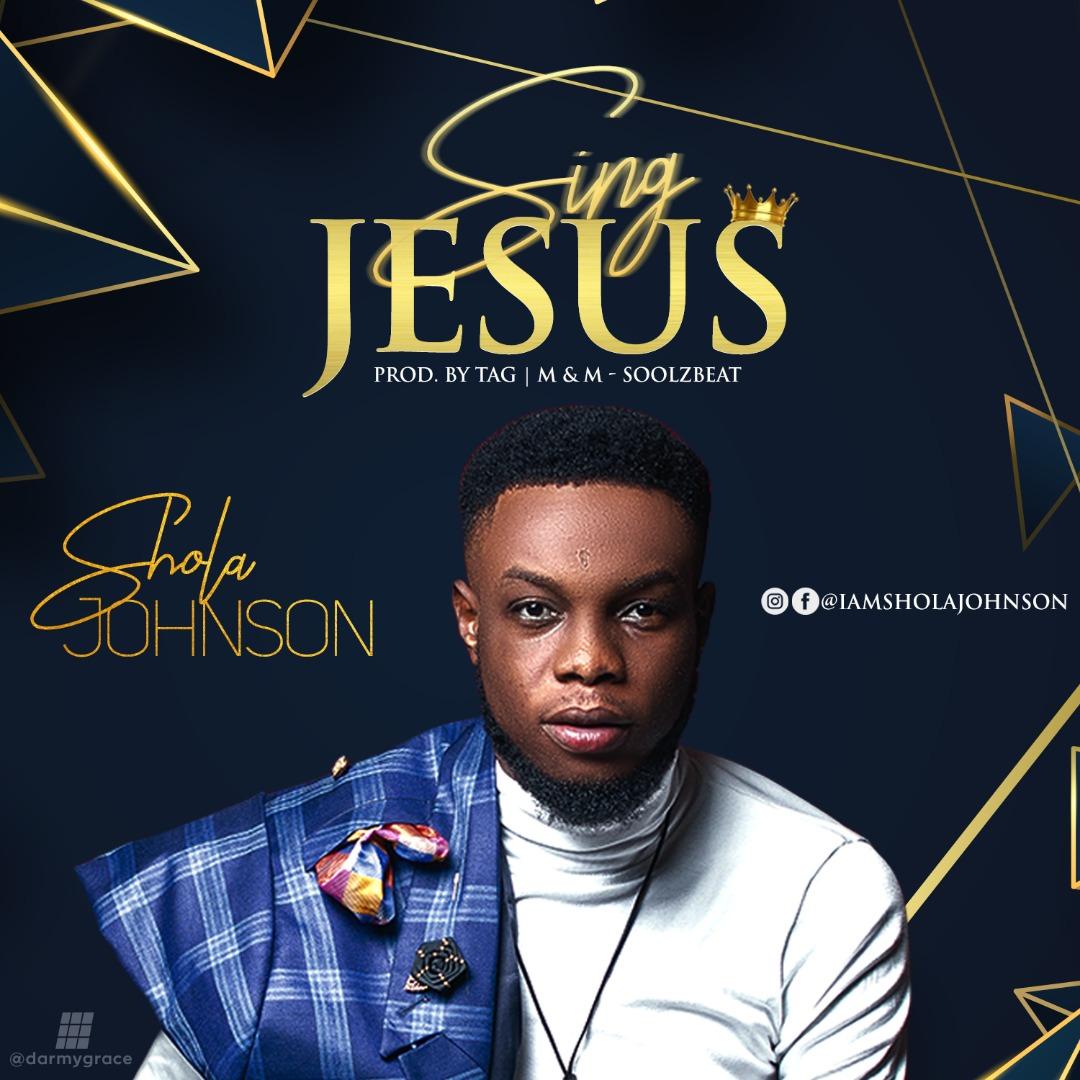 SING JESUS_SHOLA JOHNSON