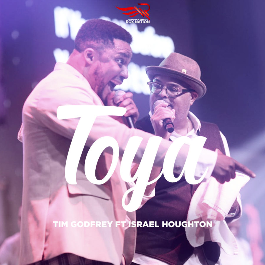 Tim Godfrey Ft. Israel Houghton – Toya