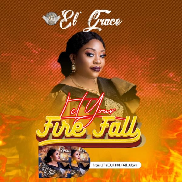 Let Your Fire Fall - El'Grace