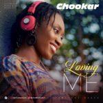 Chookar - Loving Me