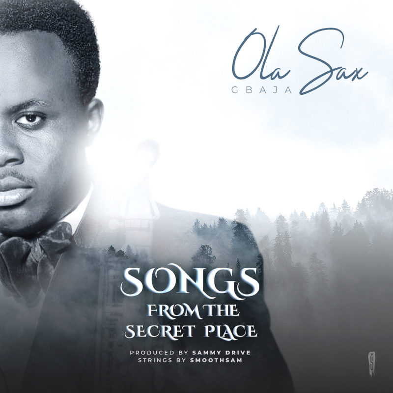 Olasax_ Songs From The Secret Place