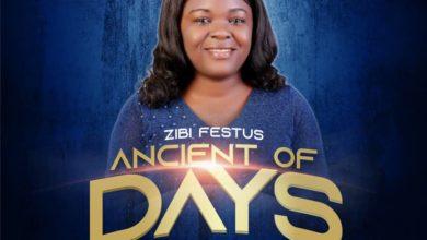 Photo of Music: Zibi Festus – Ancient of Days