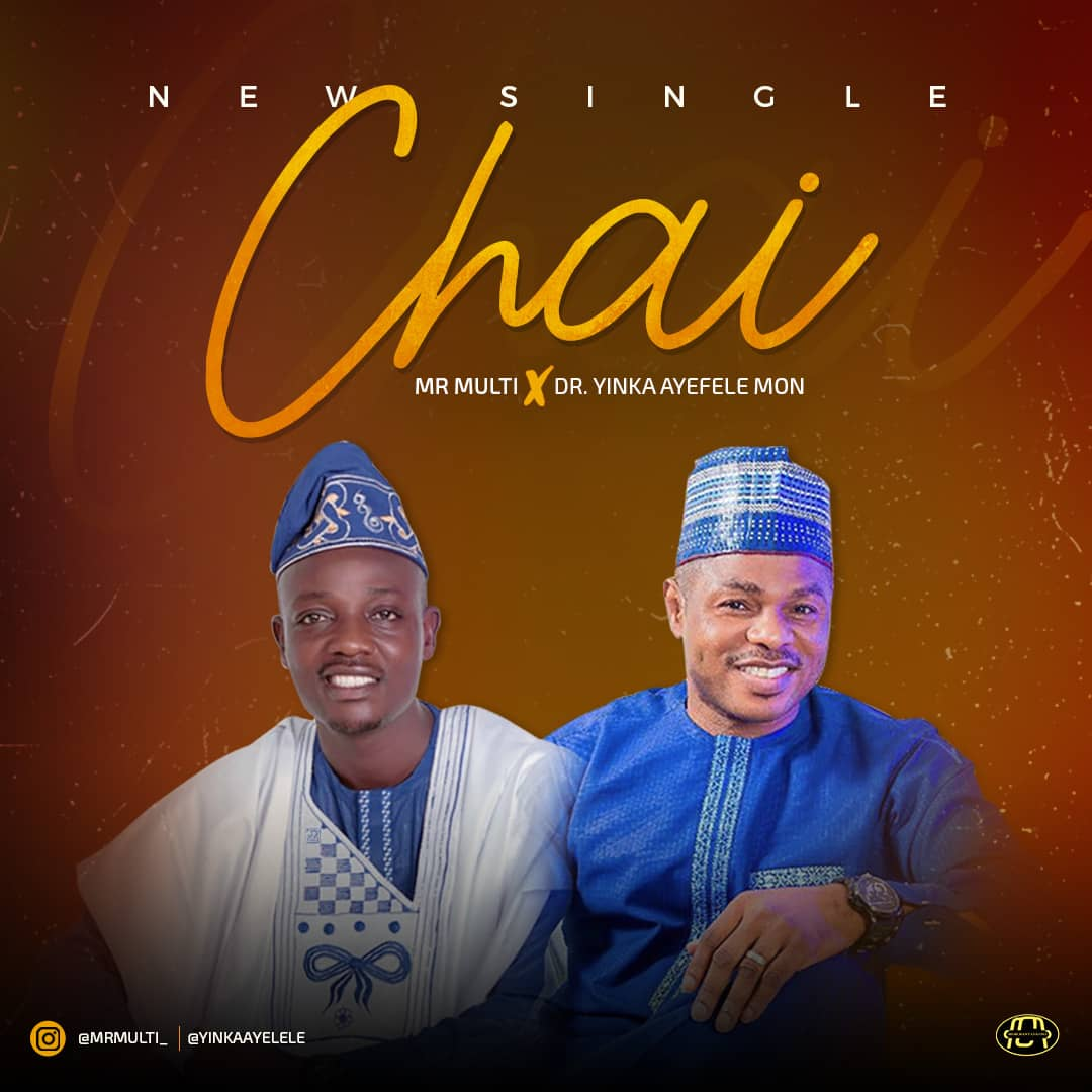 Chai-Mr-Multi-ft-Dr-Yinka-Ayefele