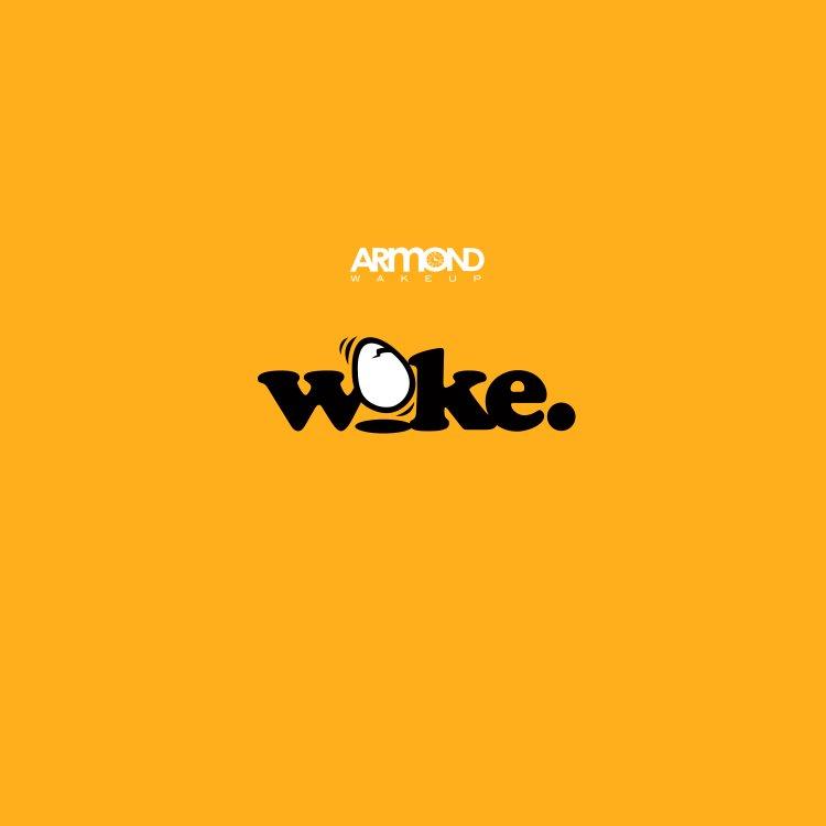 armond-wakeup-ess-be-woke-750