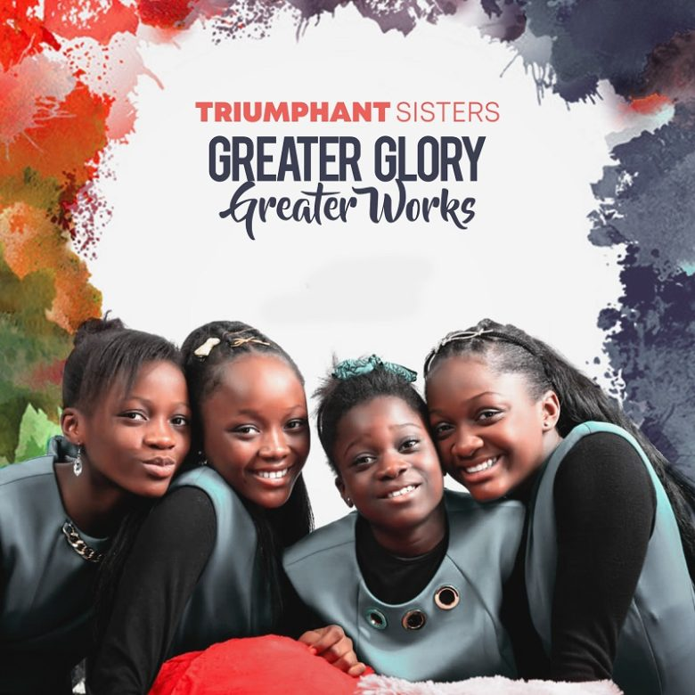 Greater-Glory-Greater-works-Triumphant-Sisters