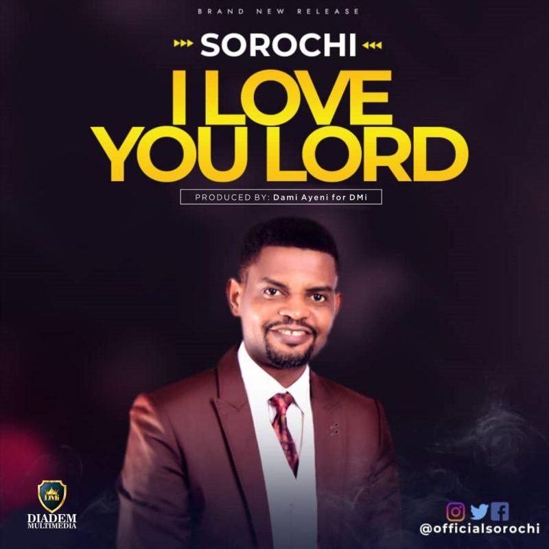 sorochi - i love you lord