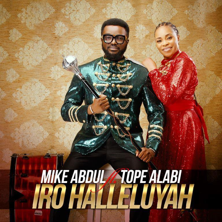 Iro-Halleluyah-Mike-Abdul-Ft.-Tope-Alabi