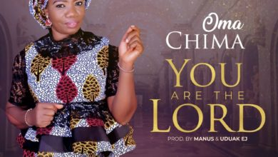 Photo of Music: Oma Chima – You Are the Lord