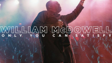Photo of William Mcdowell Offers New Song: Only You Can Satisfy