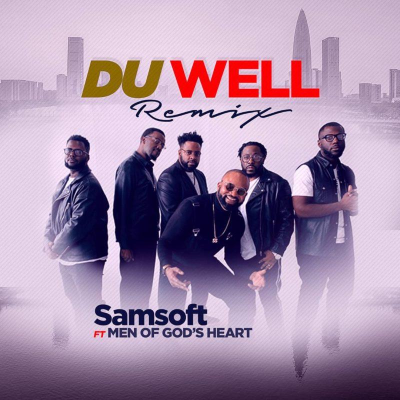 Samsoft - Du Well Remix Feat. Men of God's Heart