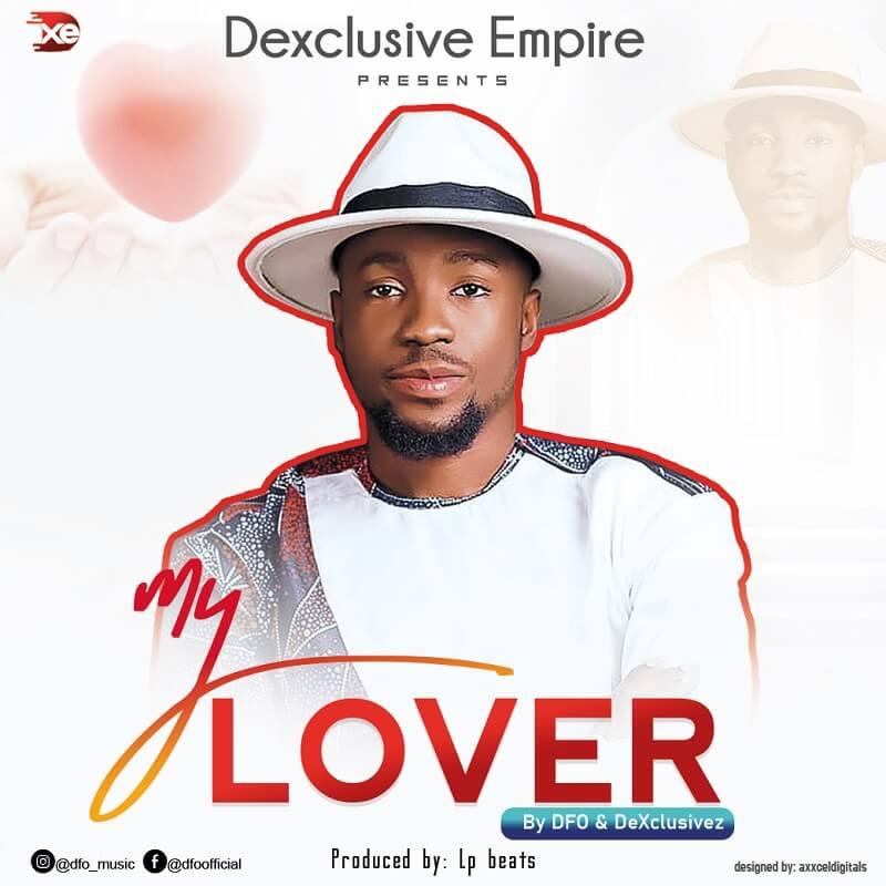 DFO-DeXclusivez-My-Lover