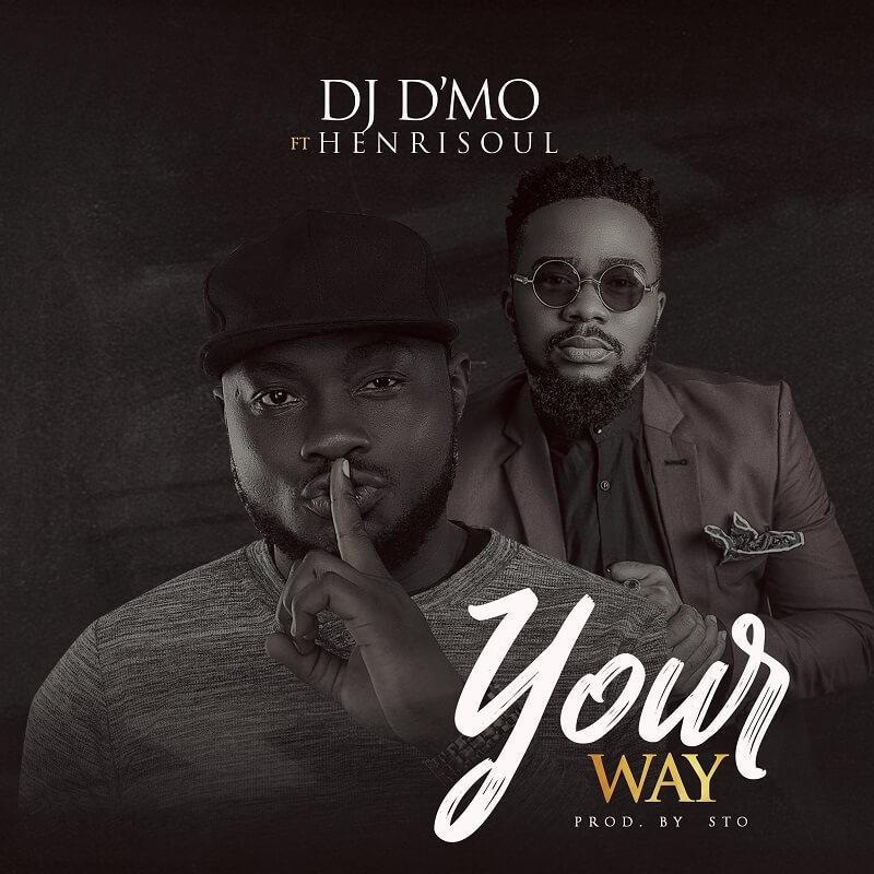 Dj-DMO-_-Your-Way-Ft-HenriSoul-Prod-by-STO