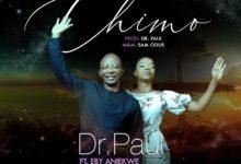 Photo of Music: Dr. Paul – Chimo (feat. Eby Aniekwe)