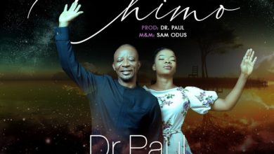Photo of Music: Dr. Paul – Chimo (feat. Eby Aniekwe)