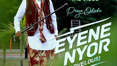 Photo of ViDEO: Preye Odede – Eyene Nyor (Marvelous)