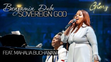 Photo of VIDEO: Benjamin Dube – Sovereign God (ft. Mahalia Buchanan)